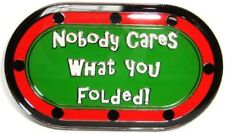 Nobody Cares What you Folded Poker Card Guard