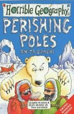 Very Good, Perishing Poles (Horrible Geography), Ganeri, Anita, Paperback