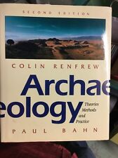 Archaeology : Theories, Methods and Practice by Paul Bahn and Colin Renfrew (19…