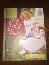 What My Little Girl Is Made Of, A Memory Book By Sandra Kuck
