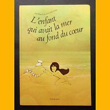 L'ENFANT QUI AVAIT LA MER AU FOND DU CŒUR J.-P. Kerloc'h Colette Frédric 1981