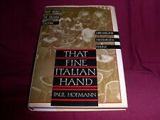That Fine Italian Hand: Paul Hofmann (1990 1st Ed HCDJ Italy-Civ/Natl Character)