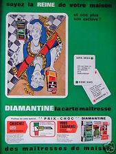 PUBLICITÉ 1964 DIAMANTINE PRODUITS D'ENTRETIEN SOYEZ LA REINE DE VOTRE MAISON