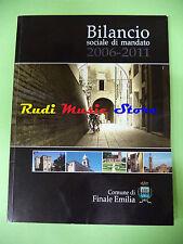 book libro BILANCIO SOCIALE DI MANDATO 2006-2011 comune di finale emilia MO(LG1)