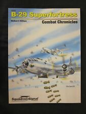 Squadron Book: B-29 Superfortress Combat Chronicles - 100+ photographs