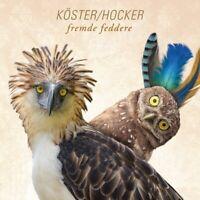 KÖSTER & HOCKER - FREMDE FEDDERE   CD NEU
