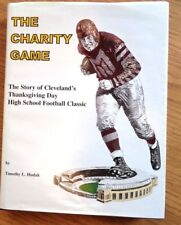 The Charity Game :The Story of Cleveland's Thanksgiving Day High School Football