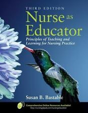 Nurse As Educator: Principles of Teaching and Learning for Nursing Practice, Bas