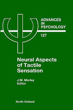 Neural Aspects of Tactile Sensation, Volume 127 (Advances in Psychology) by