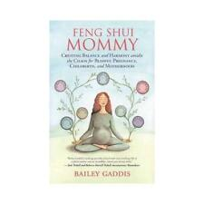 Feng Shui mamá por Bailey Gaddis (autor)