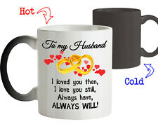 To my Husband I Love You Always Have Always Will-Gift for Him-Color Changing Mug