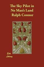 The Sky Pilot in No Man's Land by Ralph Connor (2007, Paperback)