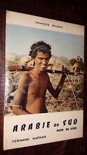 ARABIE DU SUD - Pays du vide - François Balsan 1957