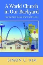 World Church in Our Backyard: How the Spirit Moved Church and Society (Paperback