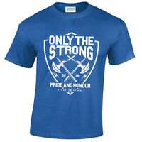 Only The Strong T-Shirt Mens S-5XL pride and honour gym training warrior