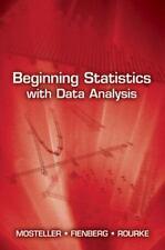 Beginning Statistics with Data Analysis by Fienberg Mosteller Rourke