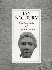 Fundamentals of Figure Carving by Ian Norbury (1994, Hardcover)