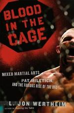 Blood in the Cage: Mixed Martial Arts, Pat Miletich, and the Furious Rise of the