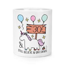 30th Birthday Still Believe In Unicorns Makeup Brush Pencil Pot - Funny Happy