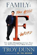 "Family: The Good ""F"" Word: The Life-Changing Action Plan for Building -ExLibrary"