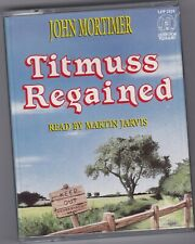 TITMUSS REGAINED BY JOHN MORTIMER 2 CASSETTE AUDIO BOOK READ BY MARTIN JARVIS