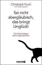 Sei nicht abergläubisch, das bringt Unglück! von Christoph Kuch und Florian Seve
