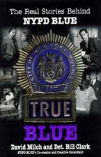 True Blue: The Real Stories Behind NYPD Blue - Good - Milch, David - Hardcover