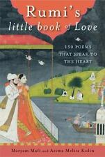 Rumi's Little Book of Love : 150 Poems That Speak to the Heart by Maryam Mafi...