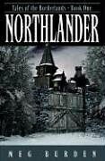 Northlander: Tales of the Borderlands Book One