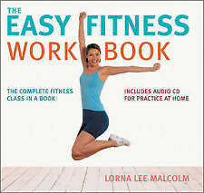 The Easy Fitness Workbook: The Complete Fitness Class in a Book, Malcolm, Lorna
