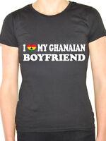 I LOVE MY GHANAIAN BOYFRIEND - West Africa / African / Fun Themed Womens T-Shirt