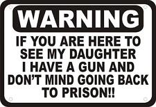 """Warning Here to See Daughter Gun Prison Humor 10""""x7"""" Man Cave Novelty Sign"""