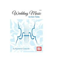 Mel Bay 30206 Wedding Music for Solo Violin by Katherine Curatolo & Ships Free