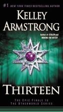 Thirteen by Kelley Armstrong (2013, Paperback)