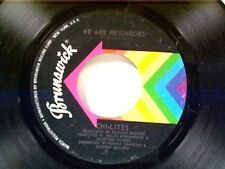 """CHI-LITES """"WE ARE NEIGHBORS / WHAT DO I WISH FOR"""" 45 MINT"""