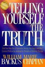 Telling Yourself the Truth: Find Your Way Out of Depression, Anxiety, Fear, Ange