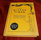 THE WIPERS TIMES. WW1. 2013. 9781844862337. Illustrated. Hardback. Fine Condit.