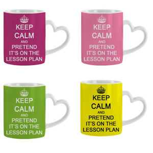 Keep Calm and Pretend It's On The Lesson Plan White Heart Handle Coffee Mug/Cup.