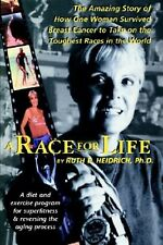 A Race for Life Diet Exercise Program for Superfitness by Heidrich Ruth