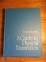 A GUIDE TO PHYSICAL EXAMINATION  - Barbara Bates - 1974 1st Edition Hardcover
