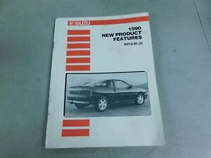 1990 ISUZU IMPULSE NEW PRODUCT FEATURES FACTORY ORIGINAL DEALER TRAINING MANUAL