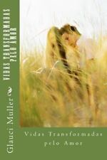 Vidas Transformadas Pelo Amor by Glauci Muller (2013, Paperback)