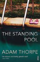 The Standing Pool, Adam Thorpe