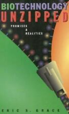 Biotechnology Unzipped : Promises and Realities by Eric S. Grace 1997, Paperback