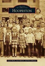 Images of America Ser.: Hoopeston by Nora Gholson, Jean Minick and Carol...