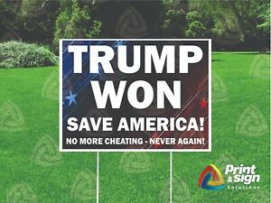"""TRUMP WON SAVE AMER 18""""x24"""" Sign Coroplast Printed DOUBLE SIDED with FREE STAND"""
