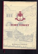 Fort Street - The School by Ronald S. Horan (Hardback)