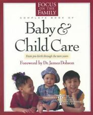 The Focus on the Family Complete Book of Baby and Child Care by M.D.-Paul C. Re