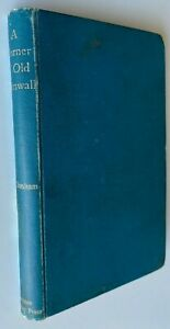 1898 A CORNER OF OLD CORNWALL, by E Bonham, w 3 sketches, FREE EXPRESS W/WIDE