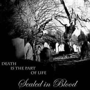 """Sealed In Blood """"Death is the part of life"""" Dark Ambient (NEU / NEW)"""